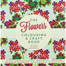 The Flowers Colouring And Craft Book