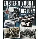 Eastern Front  A Photographic History